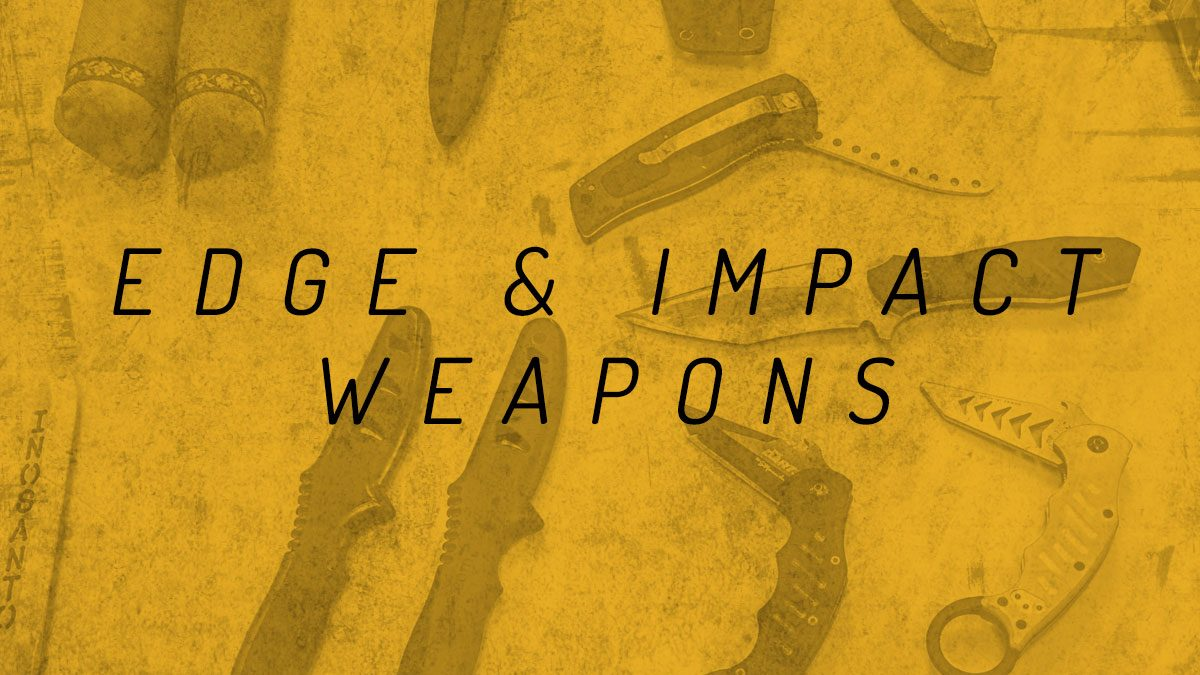 Edge & Impact Weapons