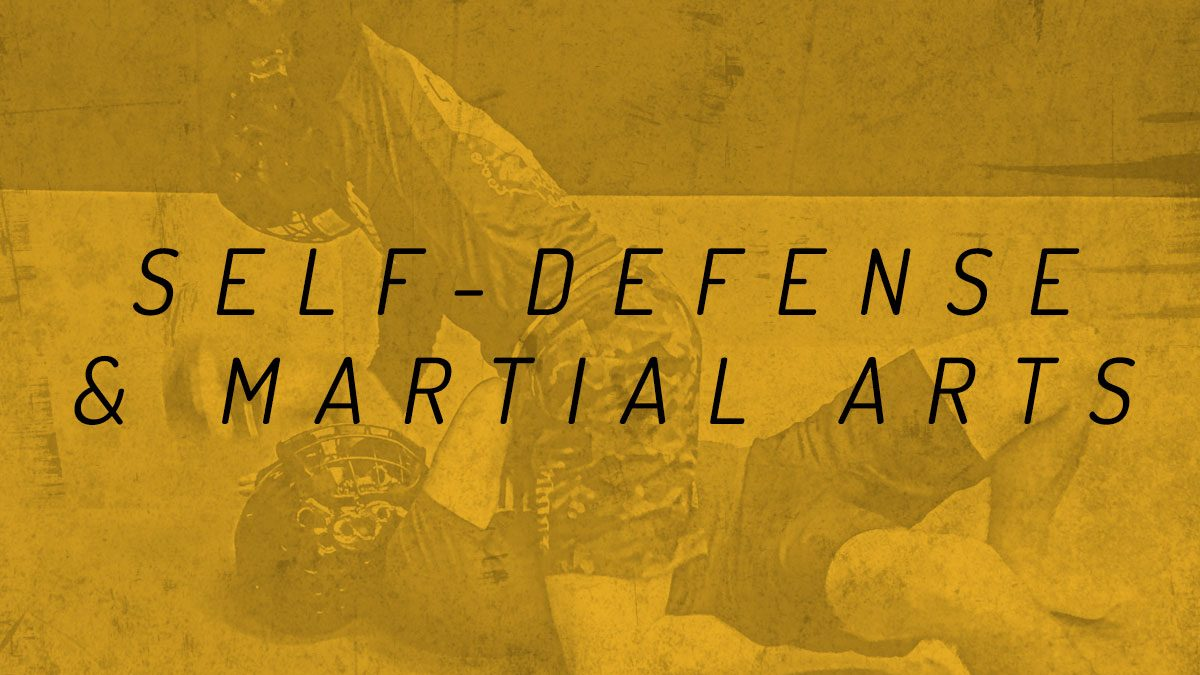 Self Defense & Martial Arts